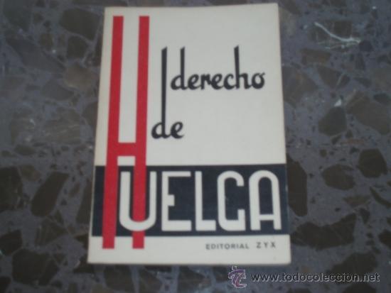 DERECHO DE HUELGA. EDITORIAL Z Y X. COLECCIÓN LEE Y DISCUTE, SERIE ROJA, Nº 8. 1965 (Libros de Segunda Mano - Pensamiento - Política)