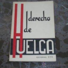 Libros de segunda mano: DERECHO DE HUELGA. EDITORIAL Z Y X. COLECCIÓN LEE Y DISCUTE, SERIE ROJA, Nº 8. 1965. Lote 37445286