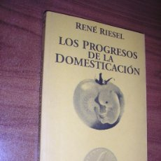 Libros de segunda mano: LOS PROGRESOS DE LA DOMESTICACIÓN-RENÉ RIESEL-1ª EDICIÓN. Lote 24285656