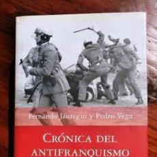 Libros de segunda mano: CRONICA DEL ANTIFRANQUISMO, ED. PLANETA 2007. Lote 37515049