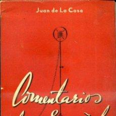 Libros de segunda mano: JUAN DE LA COSA, ASTRONAUTA : COMENTARIOS DE UN ESPAÑOL 1ª SERIE (1946) . Lote 57335468