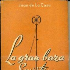 Libros de segunda mano: JUAN DE LA COSA, ASTRONAUTA : LA GRAN BAZA SOVIÉTICA - COMENTARIOS DE UN ESPAÑOL 4ª SERIE (1949) . Lote 37535107