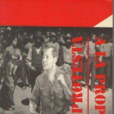 Libros de segunda mano: DE LA PROTESTA A LA PROPUESTA, DE GUSTAVO MORALES. ED. FUNDACIÓN JAPR, 1996. FALANGE. Lote 37552139