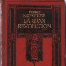 Libros de segunda mano: LA GRAN REVOLUCIÓN, DE PEDRO KROPOTKINE, (1789-1793), VERSIÓN ESPAÑOLA DE ANSELMO LORENZO.. Lote 37552297