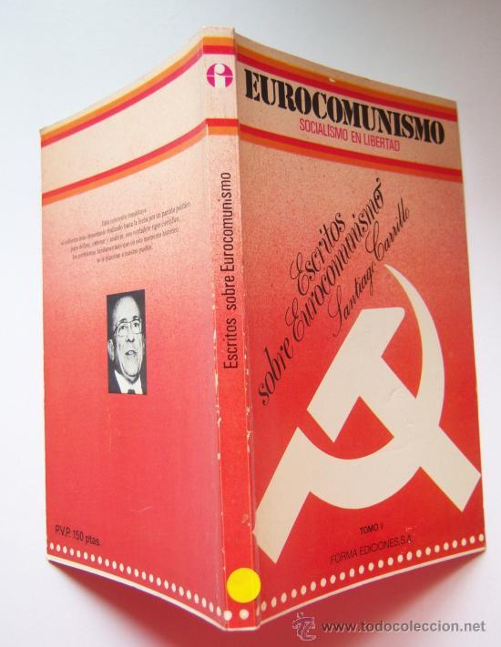 SANTIAGO CARRILLO. ESCRITOS SOBRE EUROCOMUNISMO. SOCIALISMO EN LIBERTAD. (Libros de Segunda Mano - Pensamiento - Política)