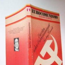 Libros de segunda mano: SANTIAGO CARRILLO. ESCRITOS SOBRE EUROCOMUNISMO. SOCIALISMO EN LIBERTAD.. Lote 37580922