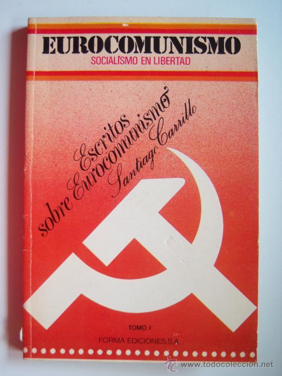 Libros de segunda mano: Santiago Carrillo. Escritos sobre Eurocomunismo. Socialismo en libertad. - Foto 3 - 37580922