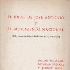 Libros de segunda mano: EL IDEAL DE JOSÉ ANTONIO Y EL MOVIMIENTO NACIONAL. ED. DEL MOVIMIENTO, 1974. FALANGE. Lote 37589260