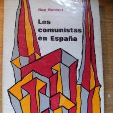 Libros de segunda mano: LOS COMUNISTAS EN ESPAÑA - GUY ERMET - RUEDO IBÉRICO. Lote 46178181