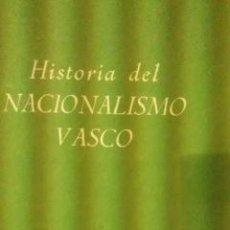 Libros de segunda mano: HISTORIA DEL NACIONALISMO VASCO 1793 - 1936 (MADRID, 1945). Lote 37819026