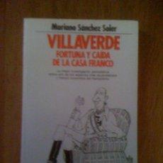 Libros de segunda mano: VILLAVERDE. FORTUNA Y CAÍDA DE LA CASA FRANCO, DE MARIANO SÁNCHEZ SOLER. PLANETA, 1990. Lote 37866779
