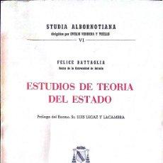 Libros de segunda mano: FELICE BATTAGLIA. ESTUDIOS DE TEORÍA DEL ESTADO. MADRID, 1966. DERECHO. Lote 37979338