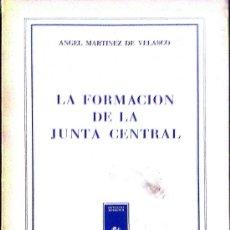 Libros de segunda mano: ANGEL MARTÍNEZ DE VELASCO. LA FORMACIÓN DE LA JUNTA CENTRAL. PAMPLONA, 1972. HE. Lote 37979438