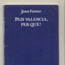 Libri di seconda mano: PAÍS VALENCIÀ, PER QUÈ ? JOAN FUSTER QUADERNS 3 I 4 ELISEU CLIMENT EDITOR PRIMERA EDICIÓ 1982. Lote 38123427