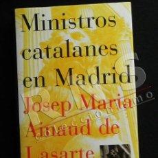 Libros de segunda mano: MINISTROS CATALANES EN MADRID - JOSEP MARIA AINAUD - MINISTRO CATALÁN POLÍTICOS POLÍTICA - LIBRO. Lote 38177919