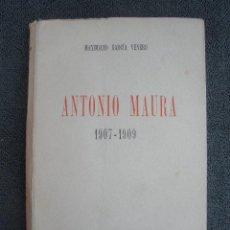Libros de segunda mano: ANTONIO MAURA 1907 - 1909. POR MAXIMO GARCÍA VENERO. MADRID 1953. EDICIONES DEL MOVIMIENTO.. Lote 38359198