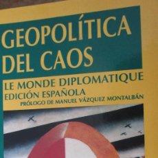 Libros de segunda mano: GEOPOLÍTICA DEL CAOS. LE MONDE DIPLOMATIQUE EDICIÓN ESPAÑOLA (DEBATE)(A1). Lote 38361010