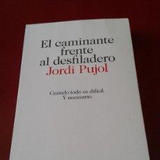 Libros de segunda mano: JORDI PUJOL EL CAMINANTE FRENTE AL DESFILADERO NACIONALISMO CATALÁN CONVERGÈNCIA I UNIÓ CIU CDC. Lote 38386271
