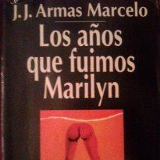 Libros de segunda mano: J.J. ARMAS MARCELO: LOS AÑOS QUE FUIMOS MARILYN. MADRID,1995. Lote 38431602