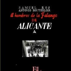 Libros de segunda mano: A HOMBROS DE LA FALANGE HISTORIA DEL TRASLADO DE LOS RESTOS DE JOSE ANTONIO GASTOS DE ENVIO GRATIS. Lote 98408567