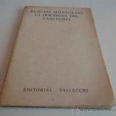 Libros de segunda mano: LA DOCTRINA DEL FASCISMO - BENITO MUSSOLINI (1938). Lote 38469230