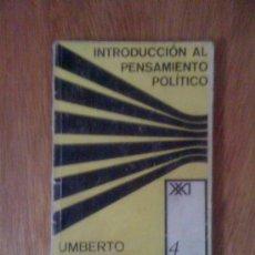 Libros de segunda mano: INTRODUCCIÓN AL PENSAMIENTO POLÍTICO, DE UMBERTO CERRONI. SIGLO XXI, MÉXICO, 1967. Lote 38636961