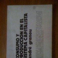 Libros de segunda mano: CONSUMO Y PRODUCCIÓN EN EL SISTEMA CAPITALISTA, DE ANDRÉ GRANOU. A. REDONDO, 1972. Lote 38637003
