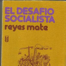 Libros de segunda mano: EL DESAFIO SOCIALISTA. REYES MATE. EDICIONES SIGUEME. SALAMANCA. 1975. Lote 38755558