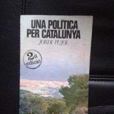 Libros de segunda mano: LIBRO JORDI PUJOL UNA POLÍTICA PER CATALUNYA CIU CDC CONVERGÈNCIA NACIONALISMO PAÏSOS CATALANS. Lote 38772882