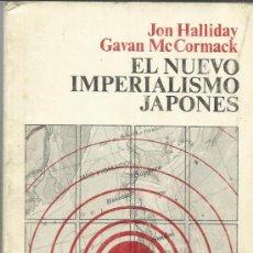 Libros de segunda mano: EL NUEVO IMPERIALISMO JAPONÉS. JON HALLIDAY GAVAN MC CORMACK. SIGLO XXI EDITORIAL. MADRID. 1971. Lote 38796622