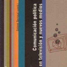 Libros de segunda mano: COMUNICACIÓN POLÍTICA EN TELEVISIÓN Y NUEVOS MEDIOS, SALOME BERROCAL . Lote 38804612