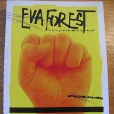 Libros de segunda mano: EVA FOREST - DIARIO Y CARTAS DESDE LA CARCEL. Lote 38834955