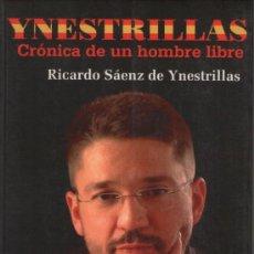 Libros de segunda mano: YNESTRILLAS. CRÓNICA DE UN HOMBRE LIBRE, DE RICARDO SÁENZ DE YNESTRILLAS. ED. SEPHA, 2006. FASCISMO. Lote 38857186