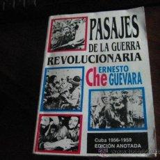 Libros de segunda mano: PASAJES DE LA GUERRA REVOLUCIONARIA, ESNESTO CHE GUEVARA, ANOTADA LA HABANA 2006 MARX BS2. Lote 38864879