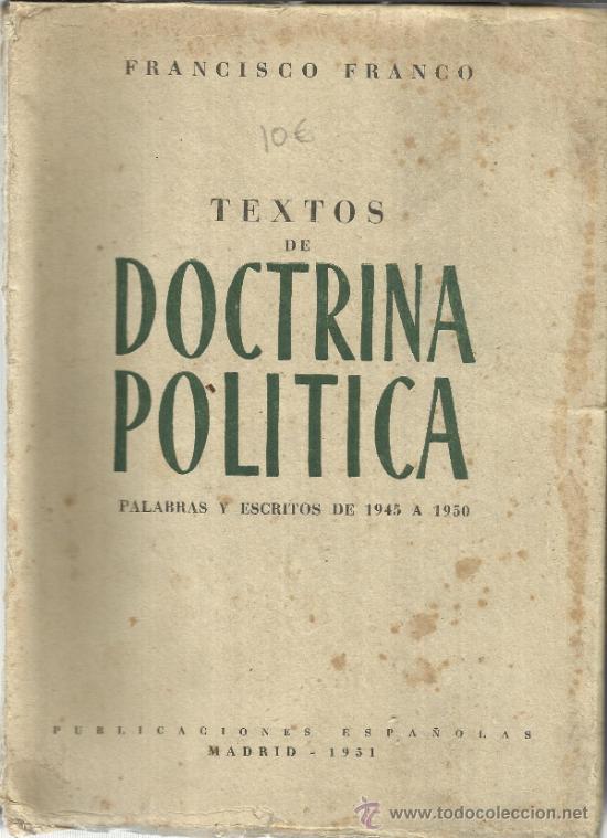 TEXTOS DE DOCTRINA POLÍTICA. PALABRAS Y ESCRITOS DE 1945 A 1950. FRANCISCO FRANCO. MADRID. 1951 (Libros de Segunda Mano - Pensamiento - Política)