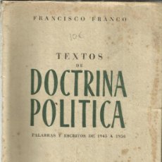 Libros de segunda mano: TEXTOS DE DOCTRINA POLÍTICA. PALABRAS Y ESCRITOS DE 1945 A 1950. FRANCISCO FRANCO. MADRID. 1951. Lote 38870484