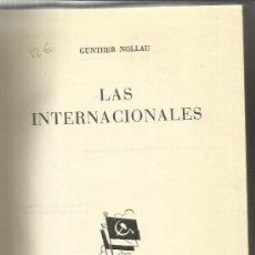 Libros de segunda mano: LAS INTERNACIONALES. GÜNTHER NOLLAU. LUIS DE CARALT. BARCELONA. 1964. Lote 38940519