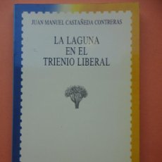 Libros de segunda mano: LA LAGUNA EN EL TRIENIO LIBERAL.JUAN MANUEL CASTAÑEDA CONTRERAS. Lote 38969004