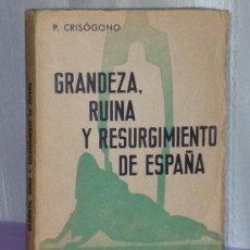 Libros de segunda mano: GRANDEZA, RUINA Y RESURGIMIENTO DE ESPAÑA. Lote 39132516