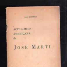 Libros de segunda mano: ACTUALIDAD AMERICANA DE JOSE MARTI. JUAN MARINELLO. HABANA (CUBA) 1945. DEDICATORIA DEL AUTOR. LEER. Lote 39163747