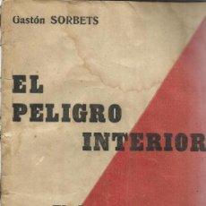 Libros de segunda mano: EL PELIGRO INTERNO. EL COMUNISMO. GASTÓN SORBETS. EDICIONES SPLENDOR. CHILE. 1939. Lote 39185672