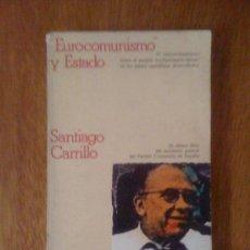 Libros de segunda mano: EUROCOMUNISMO Y ESTADO, DE SANTIAGO CARRILLO. CRÍTICA, 1977. 1ª EDICIÓN ABSOLUTA.. Lote 39247573