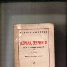 Libros de segunda mano: I ESPAÑA, DESPIERTA ! LO QUE ES EL NACIONAL - SINDICALISMO. ANTONIO J. ONEVA. AÑO 1937.. Lote 39254536