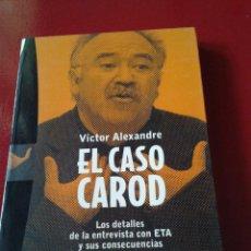 Libros de segunda mano: EL CASO CAROD LOS DETALLES DE LA ENTREVISTA CON ETA Y SUS CONSECUENCIAS ESQUERRA INDEPENDENTISTAS. Lote 39301775