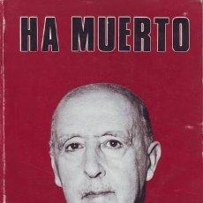 Libros de segunda mano: HA MUERTO (FRANCISCO FRANCO).. Lote 39356350