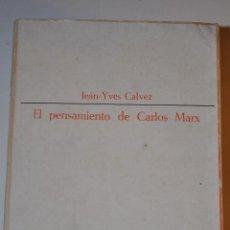 Libros de segunda mano: EL PENSAMIENTO DE CARLOS MARX. JEAN-YVES CALVEZ RM63344. Lote 39373346