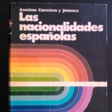 Libros de segunda mano - LAS NACIONALIDADES ESPAÑOLAS, POR ANSELMO CARRETERO Y JIMÉNEZ - LIBRO - 39375503