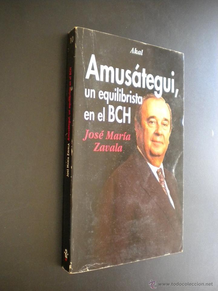 AMUSÁTEGUI, UN EQUILIBRISTA EN EL BCH / ZAVALA, JOSÉ MARÍA (Libros de Segunda Mano - Pensamiento - Política)