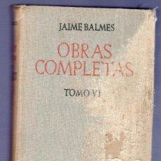 Libros de segunda mano: ESCRITOS POLITICOS. OBRAS COMPLETAS DE JAIMES. TOMO VI. . Lote 39416280