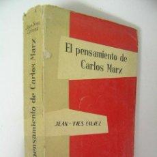 Libros de segunda mano: EL PENSAMIENTO DE CARLOS MARX,JEAN YVES CALVEZ,1958,TAURUS ED, REF MARX BS2. Lote 39536328
